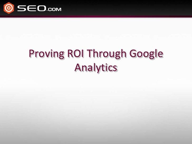 Proving ROI Through Google Analytics<br />