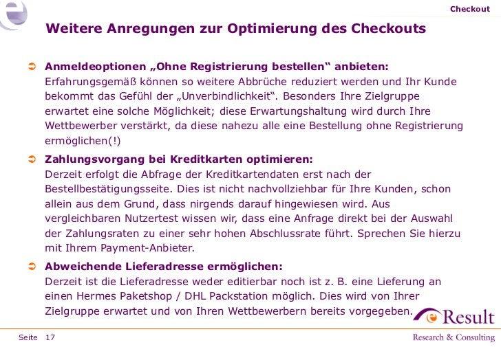 """Checkout     Weitere Anregungen zur Optimierung des Checkouts  Anmeldeoptionen """"Ohne Registrierung bestellen"""" anbieten:  ..."""