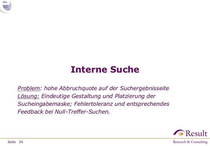 Interne Suche     Problem: hohe Abbruchquote auf der Suchergebnisseite     Lösung: Eindeutige Gestaltung und Platzierung d...