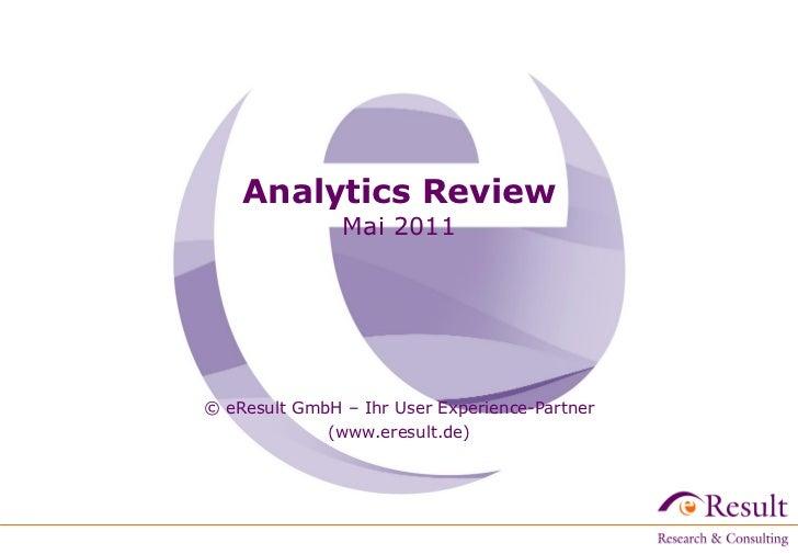 Analytics Review               Mai 2011© eResult GmbH – Ihr User Experience-Partner             (www.eresult.de)