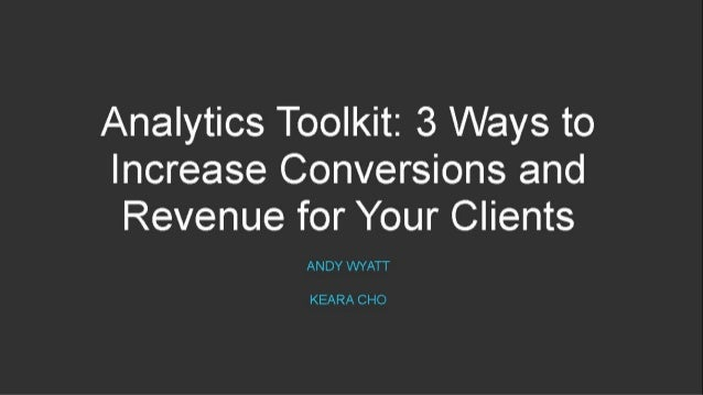 Agenda • Who is Kissmetrics • Challenges that advertisers faced • How analytics helped your clients: 1.set the right goals...