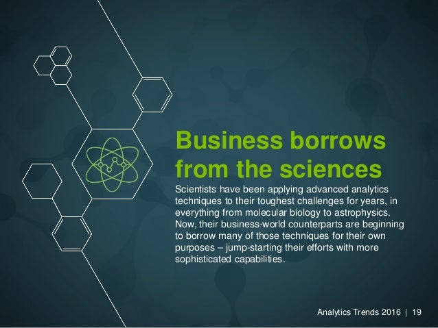 Business borrows from the sciences Scientists have been applying advanced analytics techniques to their toughest challenge...