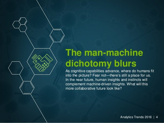 The man-machine dichotomy blurs As cognitive capabilities advance, where do humans fit into the picture? Fear not—there's ...