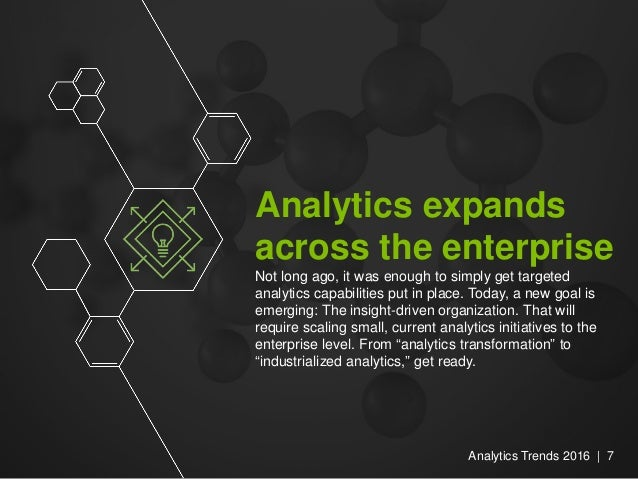 Analytics expands across the enterprise Not long ago, it was enough to simply get targeted analytics capabilities put in p...