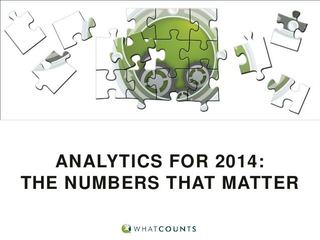 ANALYTICS FOR 2014: THE NUMBERS THAT MATTER
