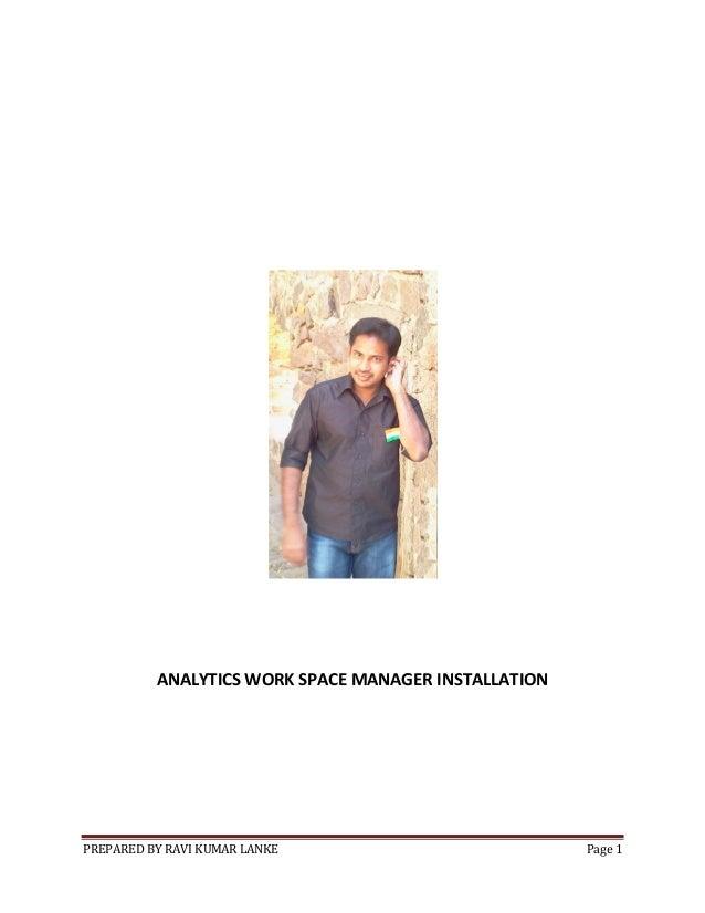 ANALYTICS WORK SPACE MANAGER INSTALLATION  PREPARED BY RAVI KUMAR LANKE  Page 1