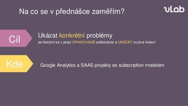 Analytika ve světě startupu (Petr Bureš) Slide 3