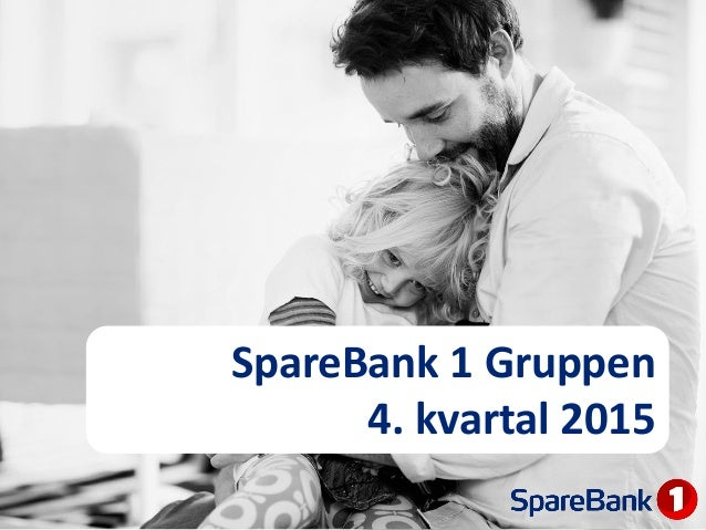 SpareBank 1 Gruppen 4. kvartal 2015