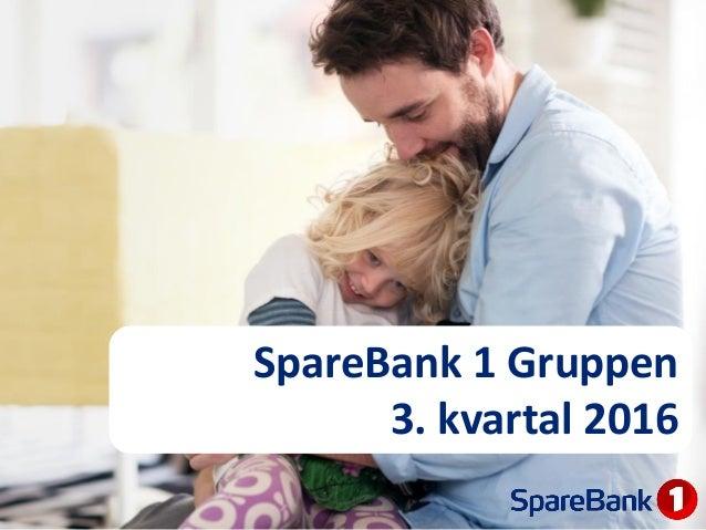 SpareBank 1 Gruppen 3. kvartal 2016