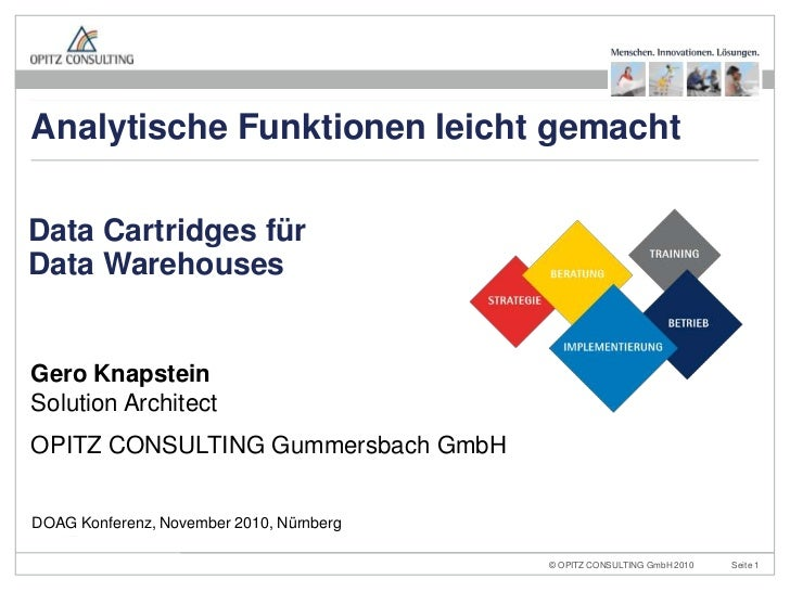 Analytische Funktionen leicht gemachtData Cartridges fürData WarehousesGero KnapsteinSolution ArchitectOPITZ CONSULTING Gu...