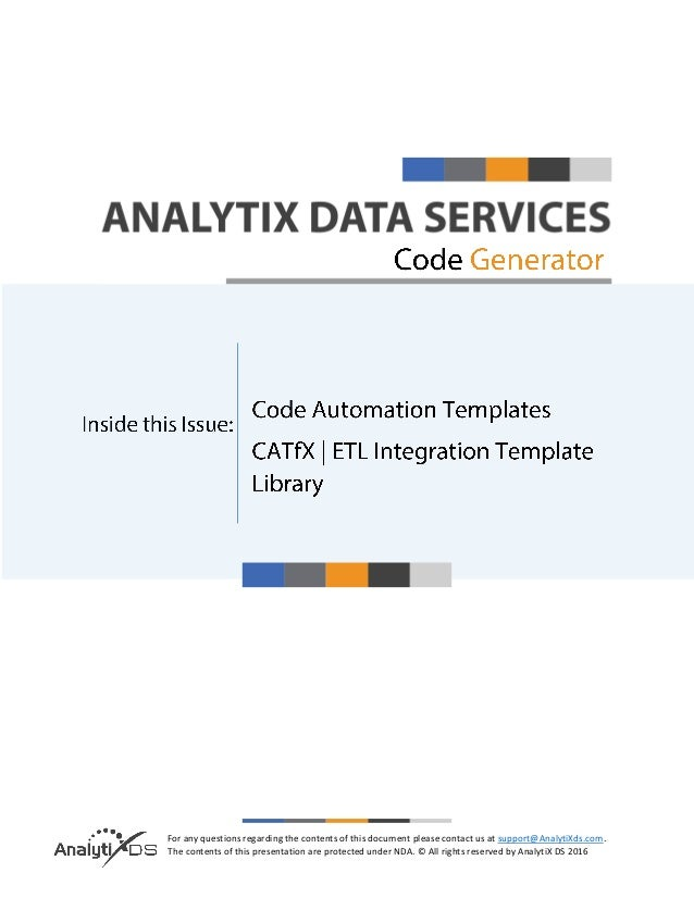 Code automation templates etl integration template library for any questions regarding the contents of this document please contact us at supportanalytixds maxwellsz