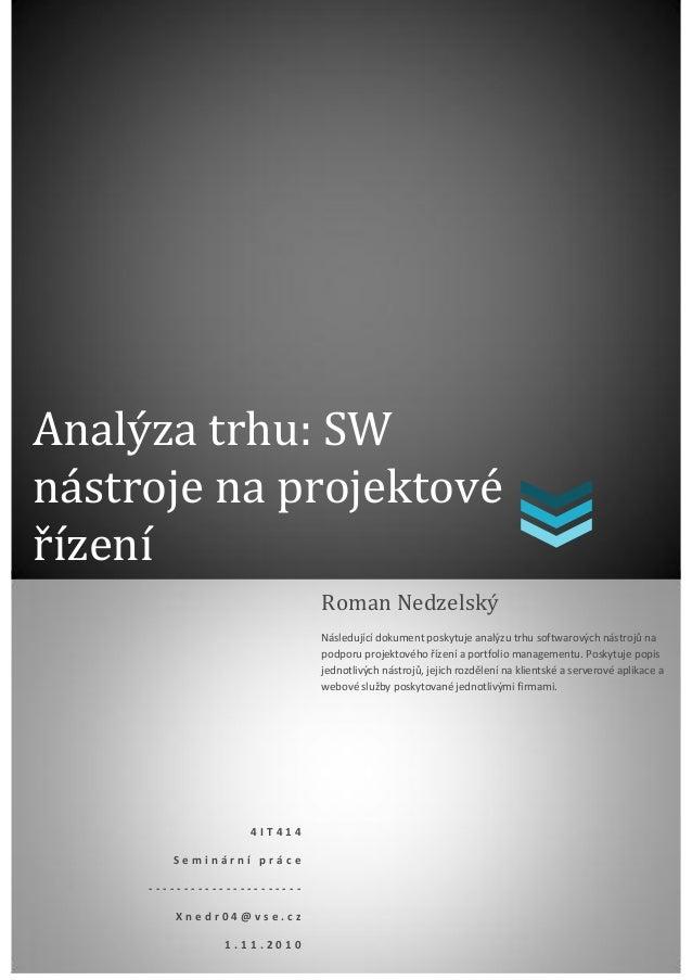 Analýza trhu: SWnástroje na projektovéřízení                              Roman Nedzelský                              Nás...