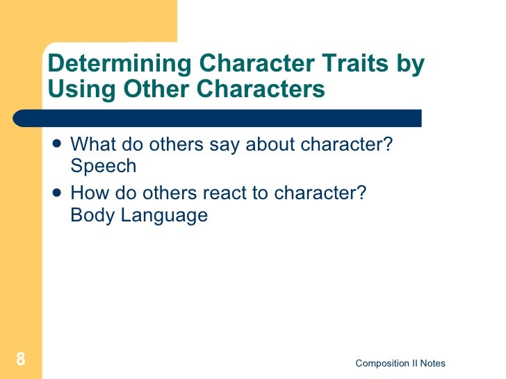 Determining Character Traits by Using Other Characters <ul><li>What do others say about character?  Speech </li></ul><ul><...