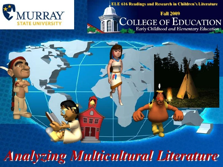 ELE 616 Readings and Research in Children's Literature<br />Fall 2009<br />Analyzing Multicultural Literature<br />