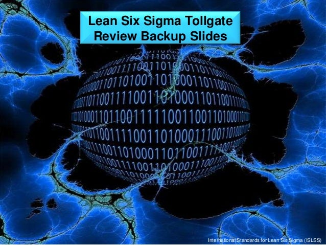 six sigma tollgate review Six sigma: project management basics  identify activities required to prepare for and conduct a tollgate review recognize the purpose and benefits of tools .