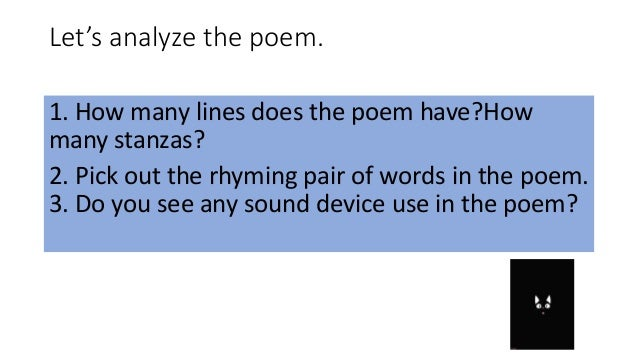 analyzing stanzas in poems Writing a poetry analysis doesn't have to be painful  a traditional a/a/b/b or a/b/ a/b rhyme scheme for his quatrains (stanzas with four lines),.