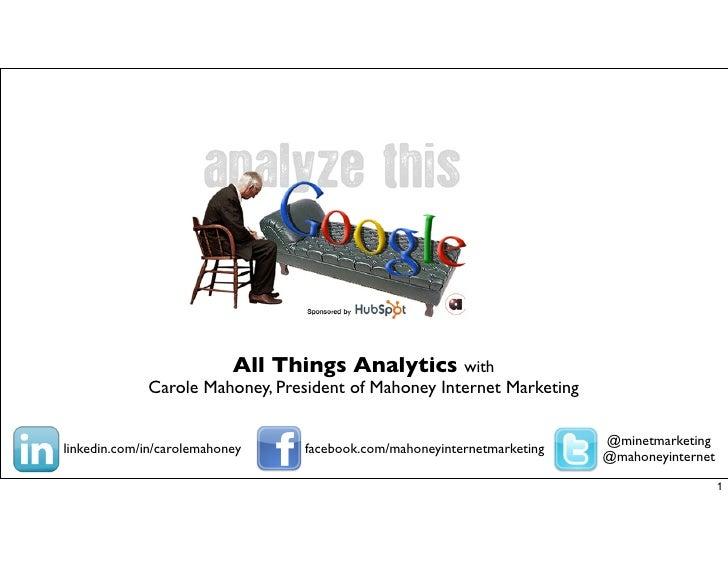 All Things Analytics with             Carole Mahoney, President of Mahoney Internet Marketing                             ...