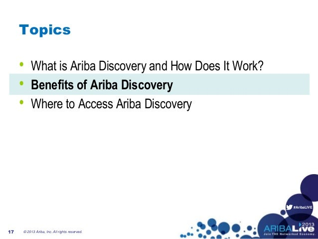 #AribaLIVETopics• What is Ariba Discovery and How Does It Work?• Benefits of Ariba Discovery• Where to Access Ariba Discov...