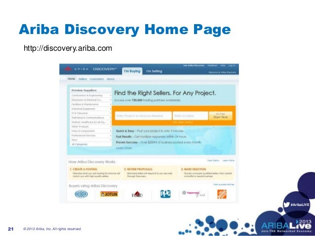 #AribaLIVEAriba Discovery Home Page© 2013 Ariba, Inc. All rights reserved.21http://discovery.ariba.com
