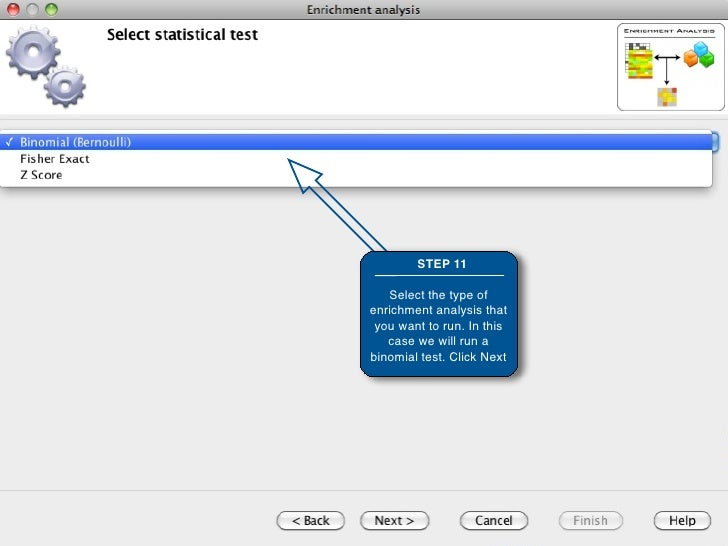 STEP 11     Select the type of enrichment analysis that  you want to run. In this    case we will run a binomial test. Cli...