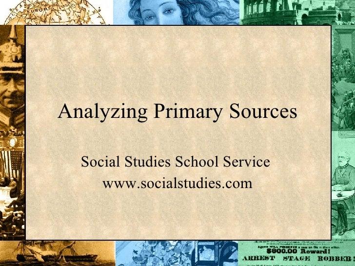 Analyzing Primary Sources Social Studies School Service  www.socialstudies.com