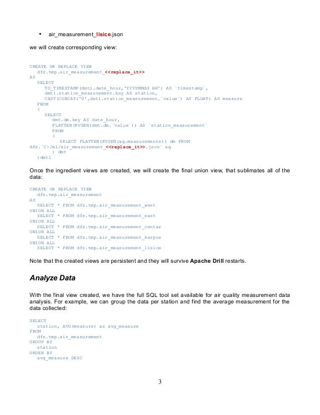 • air_measurement_lisice.json we will create corresponding view: CREATE OR REPLACE VIEW dfs.tmp.air_measurement_<<replace_...