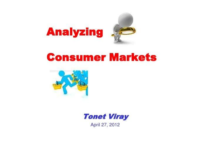 AnalyzingConsumer Markets     Tonet Viray      April 27, 2012