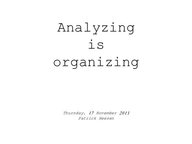 Analyzing    isorganizing Thursday, 17 November 2011       Patrick Heesen