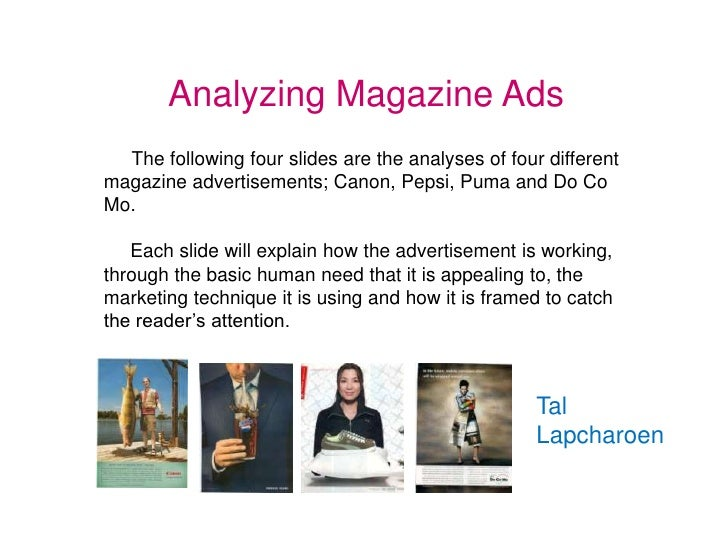 analyzing advertisements However, there are issues of gender role expectations at play in such advertisements considering the contexts of ads: male and female consumers then and now when analyzing an ad in terms of gender, it is certainly important to identify the ad's intended audience it is equally important to consider the ad's publishing context.