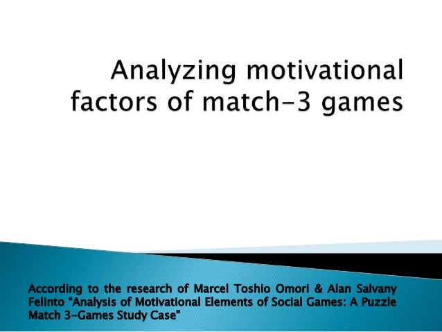 "According to the research of Marcel Toshio Omori & Alan Salvany Felinto ""Analysis of Motivational Elements of Social Games..."