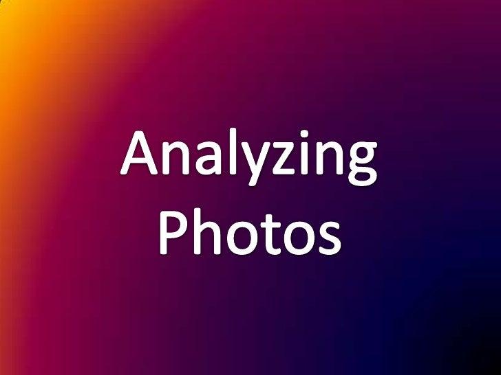 Analyzing Photos <br />
