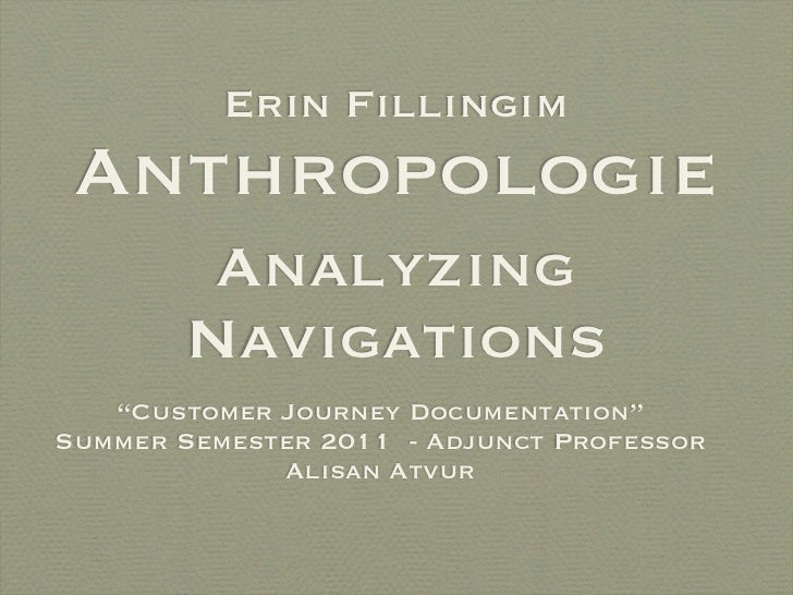 "Erin Fillingim Anthropologie         Analyzing        Navigations   ""Customer Journey Documentation""Summer Semester 2011 -..."