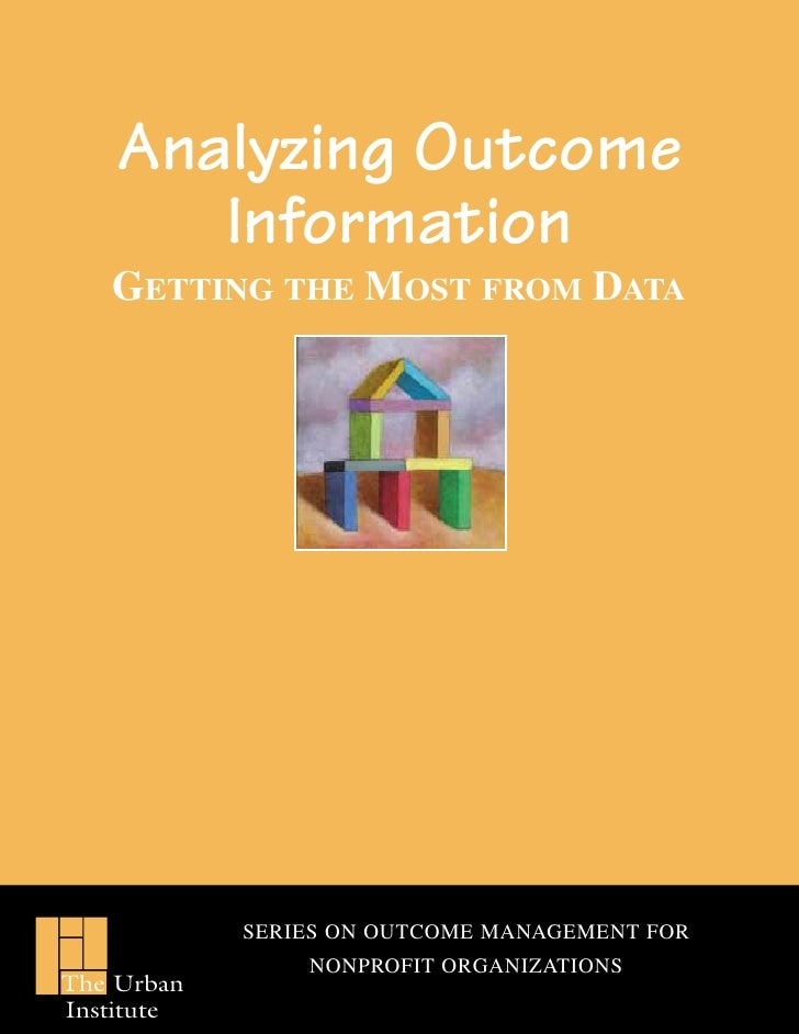 Analyzing Outcome       Information   GETTING THE MOST FROM DATA            SERIES ON OUTCOME MANAGEMENT FOR              ...