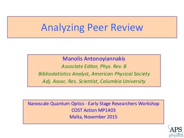 Manolis Antonoyiannakis Associate Editor, Phys. Rev. B Bibliostatistics Analyst, American Physical Society Adj. Assoc. Res...