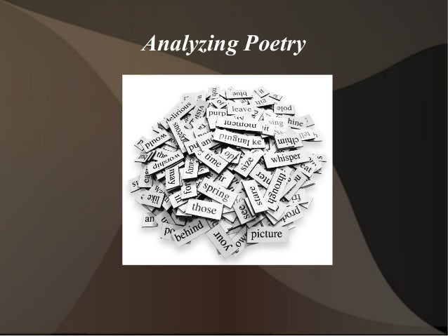 analyzing poetry Teaching students to analyze poetry can be challenging this product uses pop culture music (almost any song of your choosing will work) to engage students in discussion about lyric poems.