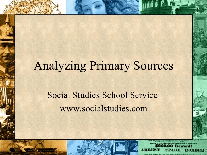 Analyzing Primary Sources  Social Studies School Service     www.socialstudies.com