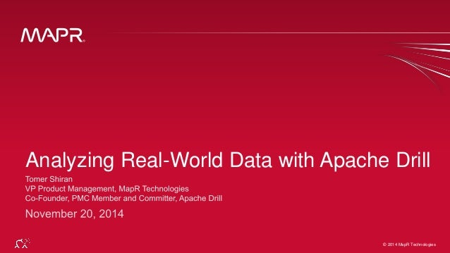 Analyzing Real-World Data with Apache Drill  © 2014 MapR Techno©lo 2g0ie1s4 MapR Technologies 1