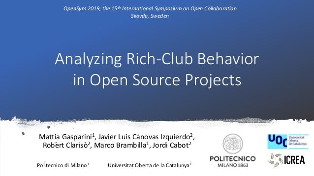 Analyzing Rich-Club Behavior in Open Source Projects OpenSym 2019, the 15th International Symposium on Open Collaboration ...