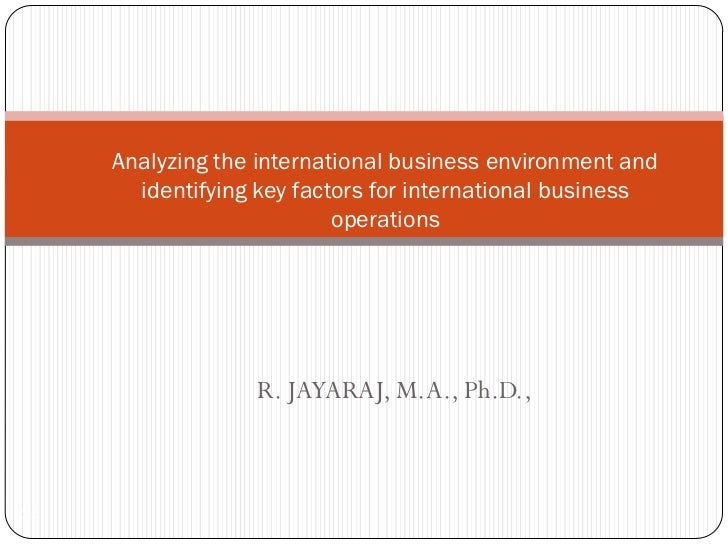 Analyzing the international business environment and        identifying key factors for international business            ...