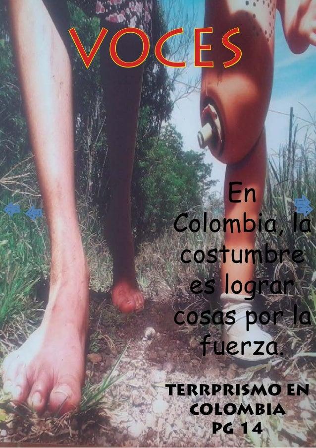 VOCES BOGOTÁ 15 de Abril 20131VOCESTERRPRISMO ENCOLOMBIAPG 14EnColombia, lacostumbrees lograrcosas por lafuerza.
