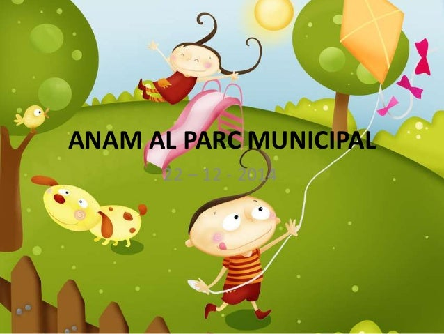 ANAM AL PARC MUNICIPAL 22 – 12 - 2014