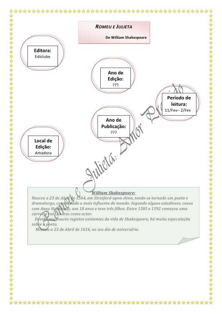 Romeu e Julieta  De William Shakespeare<br />Editora:Ediclube<br />Ano de Edição:???<br />Período de leitura:11/Fev– 2/Fev...