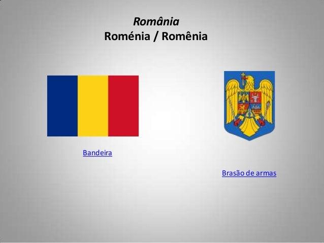 România Roménia / Romênia Bandeira Brasão de armas