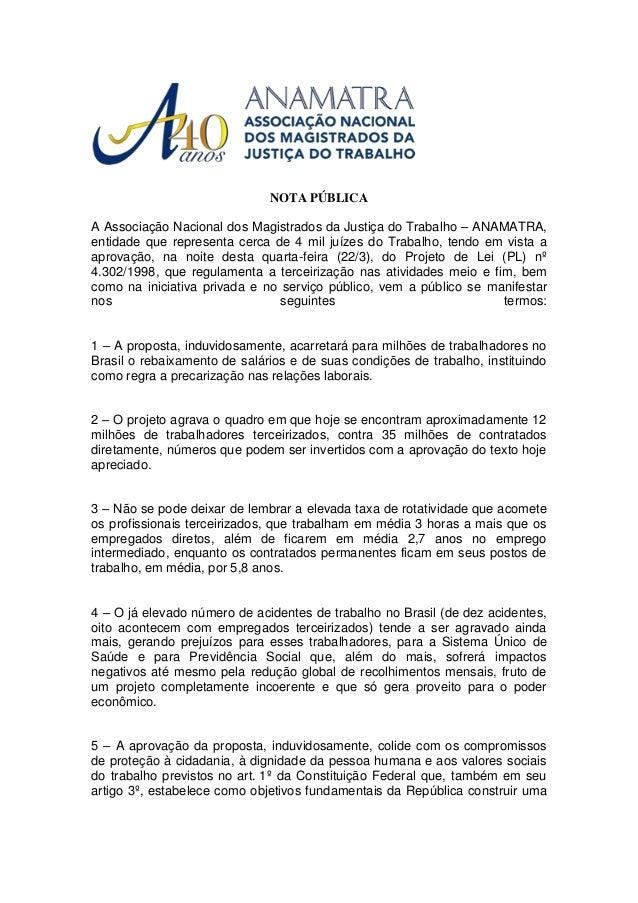 NOTA PÚBLICA A Associação Nacional dos Magistrados da Justiça do Trabalho – ANAMATRA, entidade que representa cerca de 4 m...