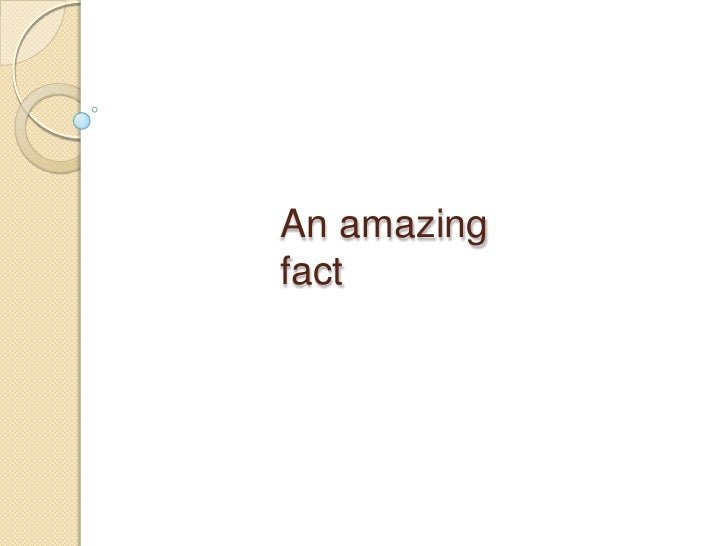 An amazing fact
