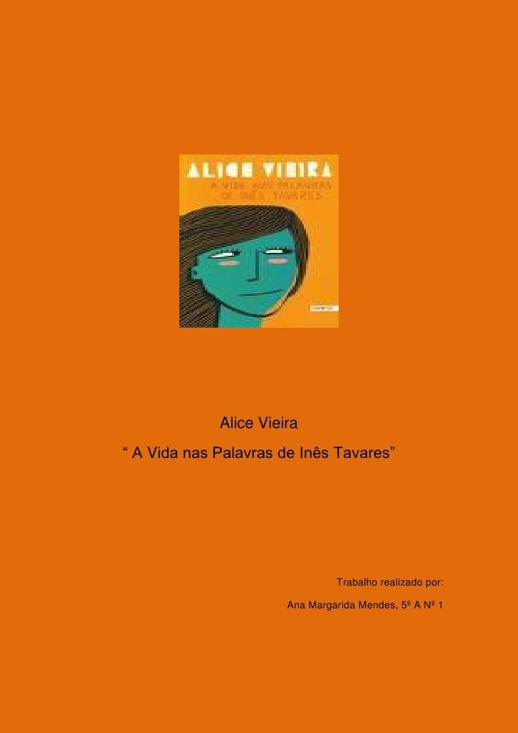 """Alice Vieira"""" A Vida nas Palavras de Inês Tavares""""                                Trabalho realizado por:                 ..."""
