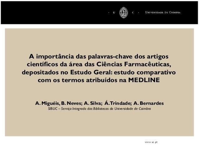 A importância das palavras-chave dos artigos científicos da área das Ciências Farmacêuticas, depositados no Estudo Geral: ...