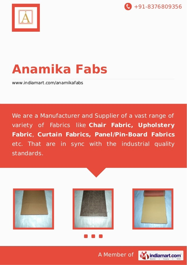 +91-8376809356  Anamika Fabs www.indiamart.com/anamikafabs  We are a Manufacturer and Supplier of a vast range of variety ...