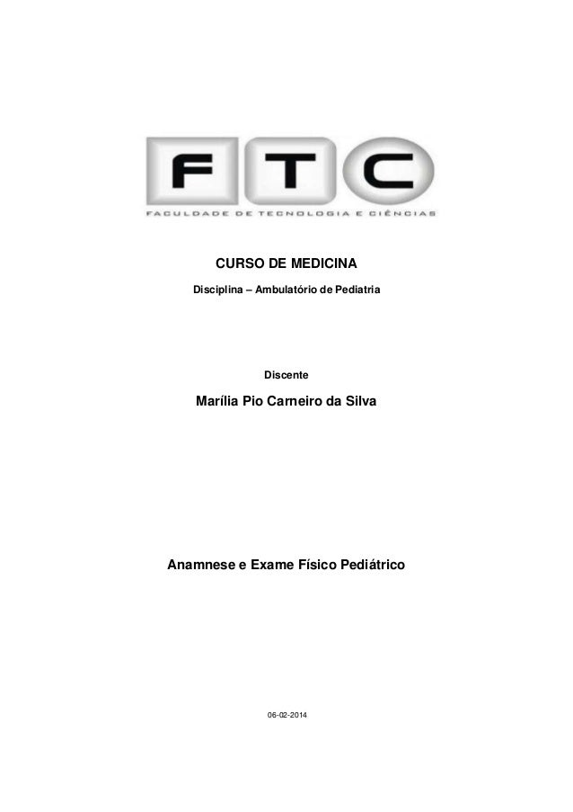 CURSO DE MEDICINA Disciplina – Ambulatório de Pediatria  Discente  Marília Pio Carneiro da Silva  Anamnese e Exame Físico ...