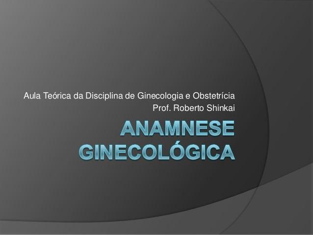 Aula Teórica da Disciplina de Ginecologia e Obstetrícia Prof. Roberto Shinkai
